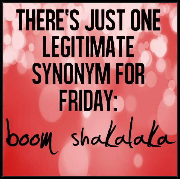 Friday boom shakalaka